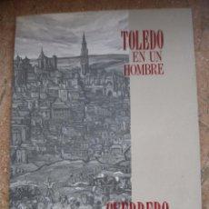 Libros de segunda mano: TOLEDO EN UN HOMBRE - GUERRERO MALAGON. TOLEDO 1990.. Lote 92125130
