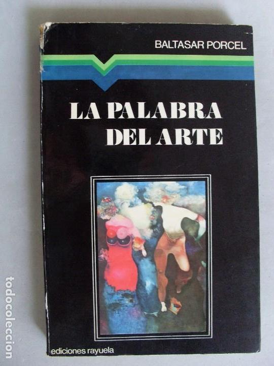 LA PALABRA DEL ARTE / BALTASAR PORCEL / 1976 (Libros de Segunda Mano - Bellas artes, ocio y coleccionismo - Pintura)