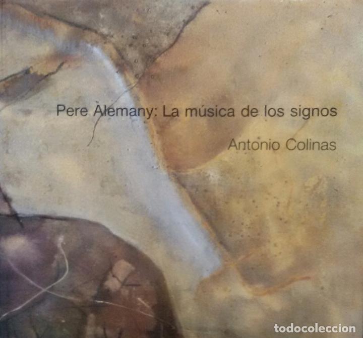 PERE ALEMANY - LA MUSICA DE LOS SIGNOS (Libros de Segunda Mano - Bellas artes, ocio y coleccionismo - Pintura)
