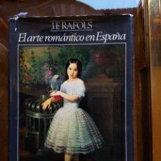 Libros de segunda mano: EL ARTE ROMANTICO EN ESPAÑA, DE J. F. RAFOLS, ED. JUVENTUD. Lote 93222595