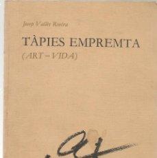 Libros de segunda mano: AUTOGRAFO AUTOR VALLÉS ROVIRA,J ,TÀPIES EMPREMTA (ART VIDA ,. 1983 . Lote 93361485