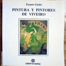 Libros de segunda mano: PINTURA Y PINTORES DE VIVEIRO - GALDO, FAUSTO. Lote 93693690