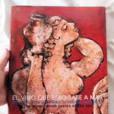 Libros de segunda mano: JOAN BENNASSAR EL VINO QUE BEBO SABE A MAR - CON DIBUJO DEDICATORIA Y FIRMA - UNICO. Lote 93839170