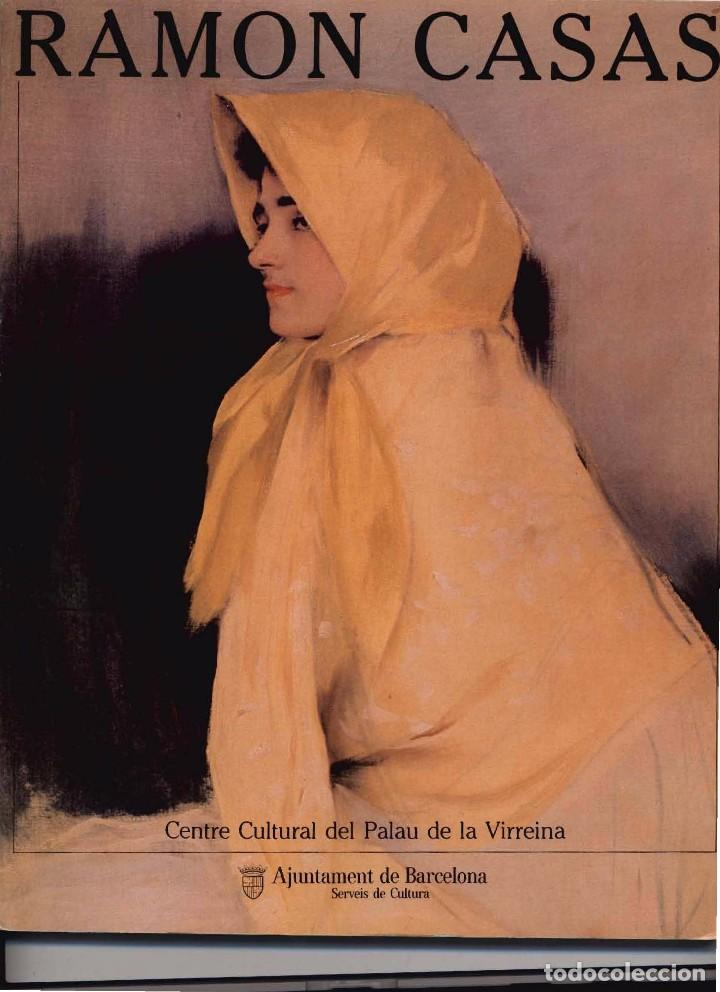 RAMÓN CASAS. EXPOSICIÓ (Libros de Segunda Mano - Bellas artes, ocio y coleccionismo - Pintura)