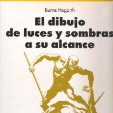 Libros de segunda mano: EL DIBUJO DE LUCES Y SOMBRAS A SU ALCANCE. BURNE HOGRTH. EVERGREEN 1999 (P/B77). Lote 94860487