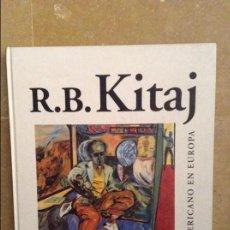 Libros de segunda mano: R. B. KITAJ UN AMERICANO EN EUROPA (EDITED BY MARCO LIVINGSTONE). Lote 185738023