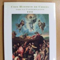 Libros de segunda mano: CIEN ROSTROS DE CRISTO PARA LA CONTEMPLACIÓN / CLEMENTE ARRANZ ENJUTO / 1995. Lote 95212059