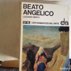 Libros de segunda mano: BEATO ANGELICO. LUCIANO BERTI. Lote 95447662