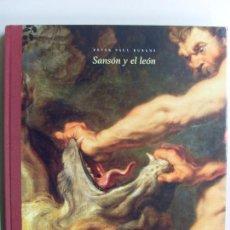 Libros de segunda mano: SANSÓN Y EL LEÓN -- PETER PAUL RUBENS / MATÌAS DÍAZ PADRÓN /2004. Lote 95584135