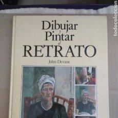 Libros de segunda mano: DIBUJAR Y PINTAR EL RETRATO - DEVANE, JOHN. Lote 95821342