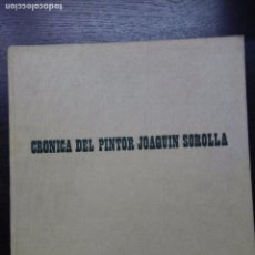 Libros de segunda mano: CRONICA DEL PINTOR JOAQUIN SOROLLA, MANAUT VIGLIETTI, JOSE, 1964. Lote 96208923