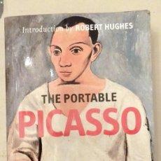 Libros de segunda mano: THE PORTABLE PICASSO, PROLOGO DE ROBERT HUGHES,UNIVERSE,2003,431 PAGINAS, MUY ILUSTRADO. Lote 96357463