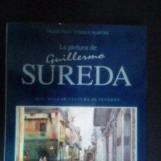 Libros de segunda mano: LA PINTURA DE GUILLERMO SUREDA - CANARIAS. Lote 96405271