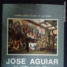 Libros de segunda mano: JOSE AGUIAR - SU VIDA Y SU OBRA - CANARIAS. Lote 96405507