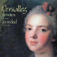 Libros de segunda mano: VERSALLES. RETRATOS DE UNA SOCIEDAD. S. XVII-XIX. Lote 96423151