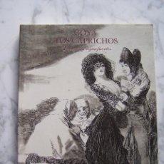 Libros de segunda mano: GOYA. LOS CAPRICHOS. DIBUJOS Y AGUAFUERTES. CENTRAL HISPANO, 1994.. Lote 96454727