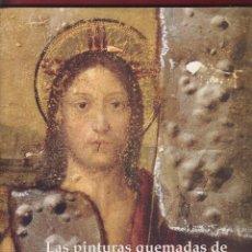 Libros de segunda mano: LAS PINTURAS QUEMADAS DE LA CATEDRAL DE VALENCIA MARIA GOMEZ R 254 PAGS VALENCIA AÑO 2001 LE 2137. Lote 96649071