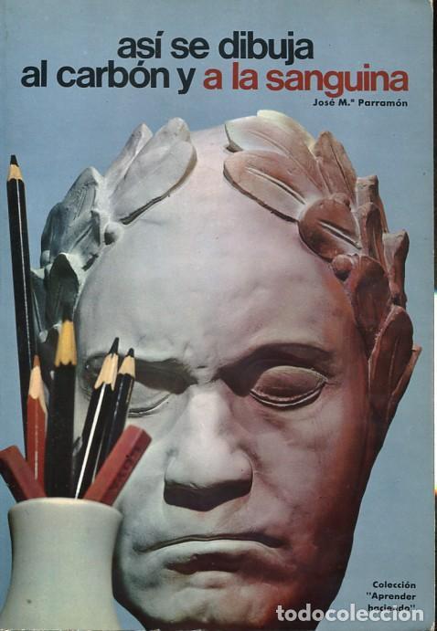 ASÍ SE DIBUJA AL CARBÓN Y A LA SANGUINA (Libros de Segunda Mano - Bellas artes, ocio y coleccionismo - Pintura)