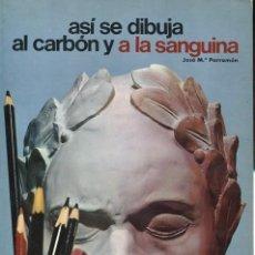 Livros em segunda mão: ASÍ SE DIBUJA AL CARBÓN Y A LA SANGUINA. Lote 152185237
