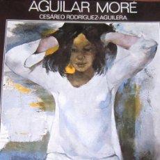 Libros de segunda mano: LIBRO PINTURA AGUILAR MORE CESAREO RODRIGUEZ AGUILERA AÑO 1976 EDICIONES DANAE. Lote 96865631