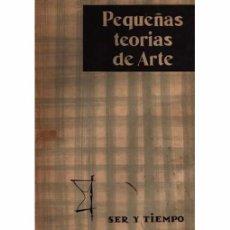 Libros de segunda mano: PEQUEÑAS TEORÍAS DE ARTE. Lote 97325439