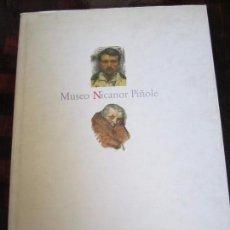 Libros de segunda mano: MUSEO NICANOR PIÑOLE. FUNDACION MUNICIPAL DE CULTURA. AYUNTAMIENTO DE GIJON, 1991. TAPA DURA CON SOB. Lote 97385559