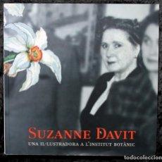 Libros de segunda mano: SUZANNE DAVIT - UNA IL.LUSTRADORA A L´INSTITUT BOTÀNIC OMNIS CELLULA,INSITUT BOTÀNIC DE BARCELONA,. Lote 97712727
