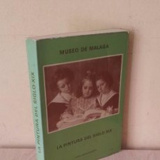 Libros de segunda mano: LUIS F. OLALLA GAJETE - MUSEO DE MALAGA, LA PINTURA DEL SIGLO XIX - 1980. Lote 98099899
