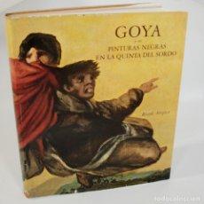 Libros de segunda mano: GOYA Y SUS PINTURAS NEGRAS - FRANCISCO JAVIER SÁNCHEZ CANTÓN. Lote 98210440