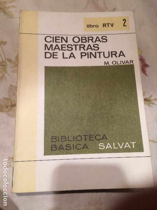ANTIGUO LIBRO CIEN OBRAS MAESTRAS DE LÑA PINTURA POR M. OLIVER EDITORIAL SALVAT AÑO 1969 (Libros de Segunda Mano - Bellas artes, ocio y coleccionismo - Pintura)
