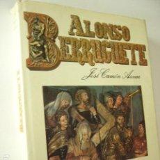 Libros de segunda mano: ALONSO BERRUGUETE. JOSÉ CAMÓN AZNAR. ESPASA-CALPE, 1980. 221 PP. MUY ILUSTRADO. TAPA DURA CON. Lote 98742963