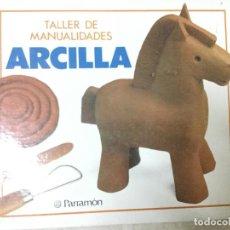 Libros de segunda mano: TALLER DE MANUALIDADES. ARCILLA. PARRAMON. . Lote 98781291