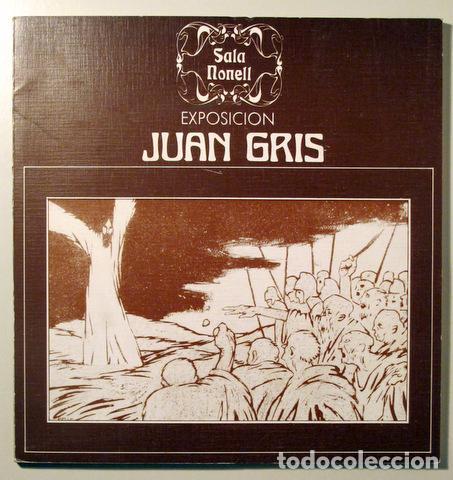 GRIS, JUAN - EXPOSICION JUAN GRIS - BARCELONA (Libros de Segunda Mano - Bellas artes, ocio y coleccionismo - Pintura)