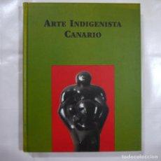 Libros de segunda mano: ARTE INDIGENISTA CANARIO - LAZARO SANTANA - 1998. Lote 220921341