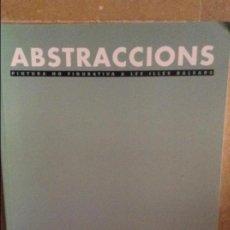 Libros de segunda mano: ABSTRACCIONS. PINTURA NO FIGURATIVA A LES ILLES BALEARS (LLONJA 1996. GOVERN BALEAR). Lote 99657299