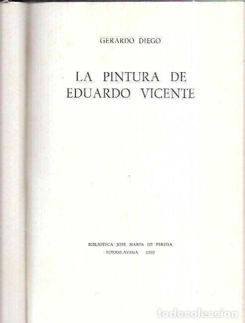 Libros de segunda mano: LA PINTURA DE EDUARDO VICENTE. GERARDO DIEGO. BIBLIOTECA JOSÉ MARÍA DE PEREDA 1949. - Foto 2 - 99701967