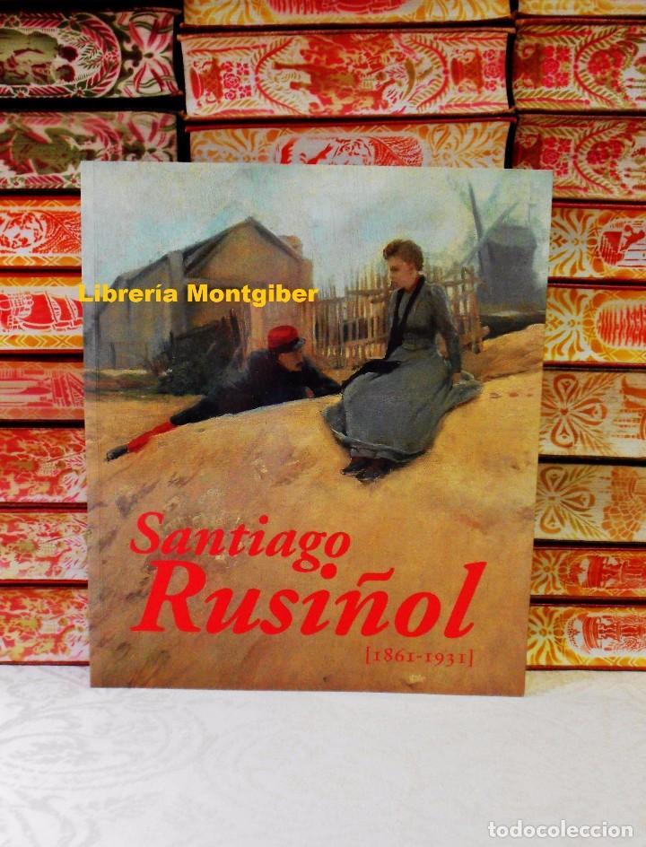 SANTIAGO RUSIÑOL . (1861-1931) . AUTOR : DOÑATE, MERCÈ / MENDOZA, CRISTINA (Libros de Segunda Mano - Bellas artes, ocio y coleccionismo - Pintura)