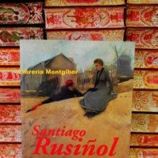 Libros de segunda mano: SANTIAGO RUSIÑOL . (1861-1931) . AUTOR : DOÑATE, MERCÈ / MENDOZA, CRISTINA . Lote 100146683