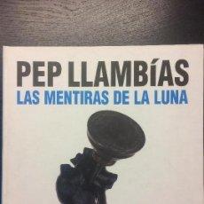 Libros de segunda mano: PEP LLAMBIAS, LAS MENTIRAS DE LA LUNA. Lote 100156827
