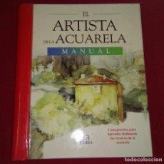 Libros de segunda mano: EL ARTISTA DE LA ACUARELA - MANUAL . Lote 100174679