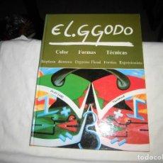 Libros de segunda mano: EL GGODO.COLOR FORMA TECNICAS.BIOPLASTA BIOMASA ORGASMO FLORAL.EDITORIAL EVEREST LEON 1991. Lote 100181535