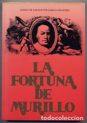 GARCÍA FELGUERA, MARIA DE LOS SANTOS. LA FORTUNA DE MURILLO, 1682 -1900. 1989. (Libros de Segunda Mano - Bellas artes, ocio y coleccionismo - Pintura)