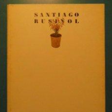 Libros de segunda mano: SANTIAGO RUSIÑOL 1861-1931. GENERALITAT DE CATALUNYA. BARCELONA. 1981. Lote 100998427