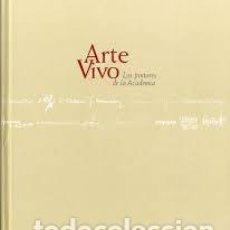 Libros de segunda mano: ARTE VIVO. LOS PINTORES DE LA ACADEMIA DE BELLAS ARTES DE SAN FERNANDO. Lote 101011051