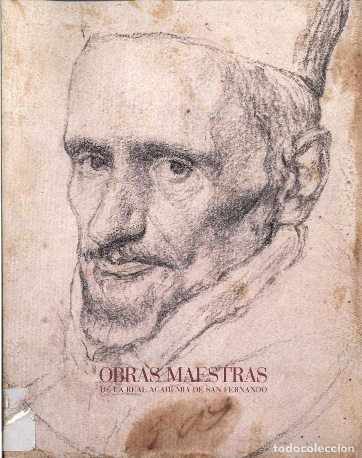 OBRAS MAESTRAS DE LA REAL ACADEMIA DE SAN FERNANDO. SU PRIMER SIGLO DE HISTORIA (Libros de Segunda Mano - Bellas artes, ocio y coleccionismo - Pintura)