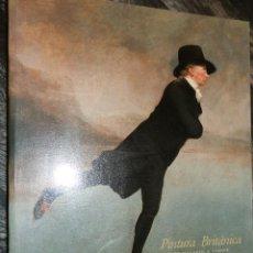 Libros de segunda mano: PINTURA BRITANICA,DE HOGARTH A TURNER.1988.MUSEO DE EL PRADO. 29X24,RUSTICA SOLAPA, 255 PP. Lote 101405251