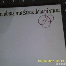 Libros de segunda mano: LIBRO Nº 955 CIEN OBRAS MAESTRAS DE LA PINTURA. Lote 101568787