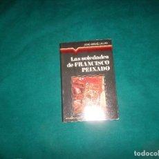 Libros de segunda mano: JOSE-MIGUEL ULLAN, LAS SOLEDADES DE FRANCISCO PEINADO. EDICIONES RAYUELA 1977, COLECCION MANILUVIOS. Lote 101576803