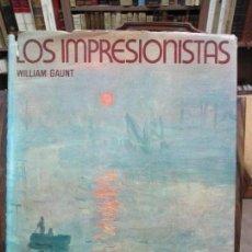 Libros de segunda mano: LOS IMPRESIONISTAS. WILLIAM GAUNT. 1973. . Lote 101846063