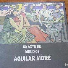 Libros de segunda mano: 50 ANYS DE DIBUIXOS AGUILAR MORE.DEDIDADO.XAVIER BARRAL. Lote 101962451
